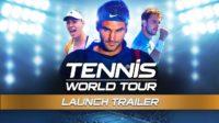 Релизный трейлер симулятора Tennis World Tour